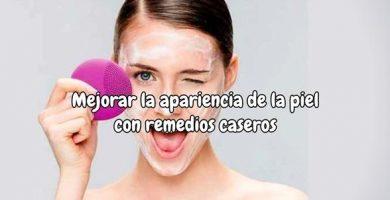 Remedios caseros para mejorar la apariencia de la piel